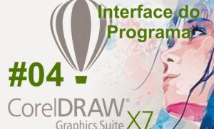 Curso de Corel DRAW X7 – Aula 04 – Interface Geral